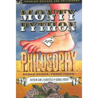 Monty Python And Philosophy: Nudge Nudge, Think Think! (Popular Culture and Philosophy) | ADLE International