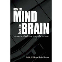 How the Mind Uses the Brain: To Move the Body and Image the Universe | ADLE International