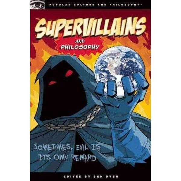 Supervillains and Philosophy (Popular Culture and Philosophy) | ADLE International