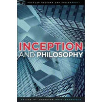 Inception and Philosophy: Ideas to Die For (Popular Culture and Philosophy) | ADLE International