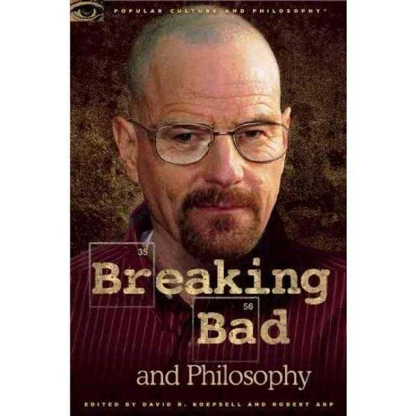Breaking Bad and Philosophy: Badder Living Through Chemistry (Popular Culture and Philosophy) | ADLE International