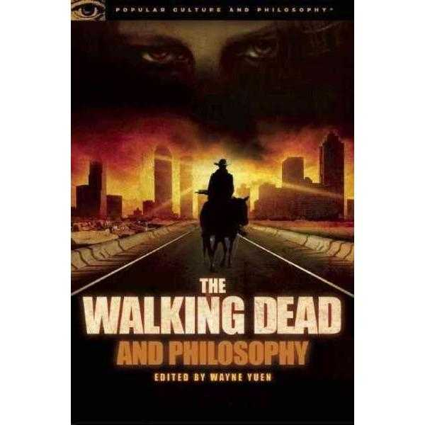 The Walking Dead and Philosophy (Popular Culture and Philosophy) | ADLE International