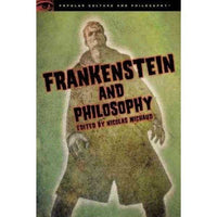 Frankenstein and Philosophy: The Shocking Truth (Popular Culture and Philosophy) | ADLE International