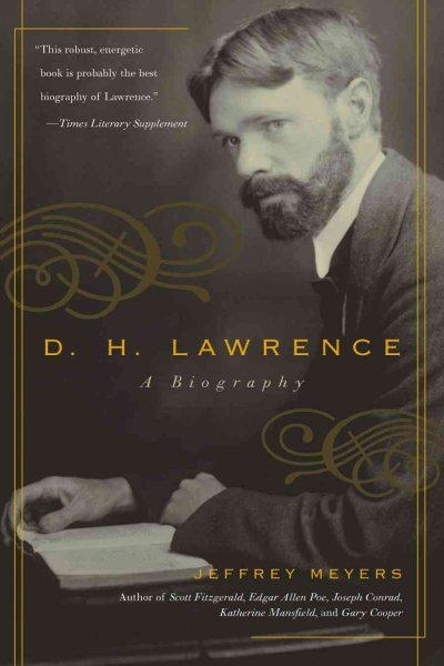 D.H. Lawrence: A Biography: D.H. Lawrence