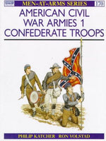 American Civil War Armies 1: Confederate Troops (Men at Arms Series)