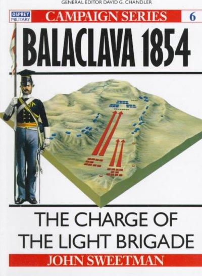 Balaclava 1854: The Charge of the Light Brigade (Campaign Series)