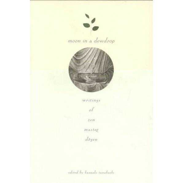 Moon in a Dewdrop: Writings of Zen Master Dogen | ADLE International