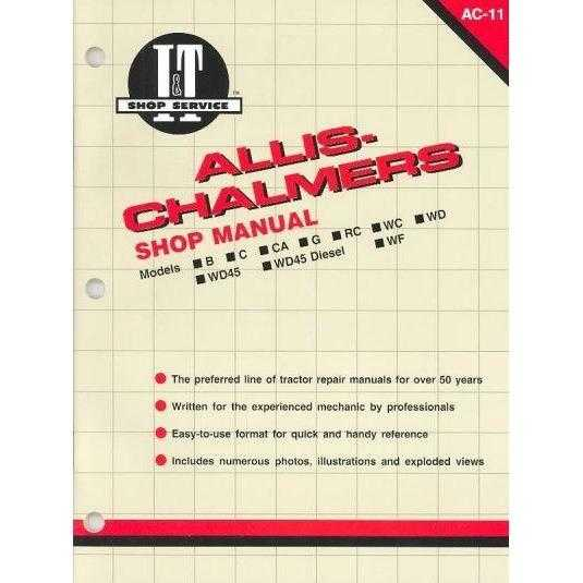 Allis-Chalmers Shop Manual/Models B, Rc, Wd45 Diesel, C, Wc, Ca, Wd, Wf, G Wd45 )