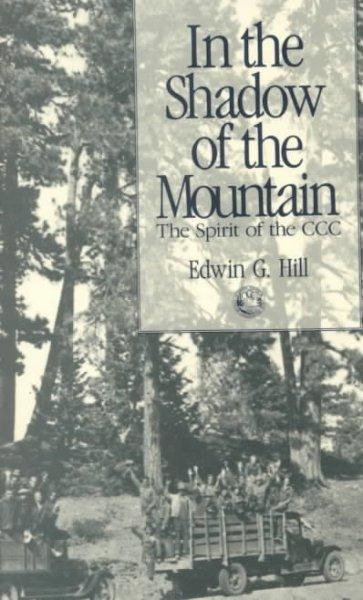 In the Shadow of the Mountain: The Spirit of the Ccc: In the Shadow of the Mountain