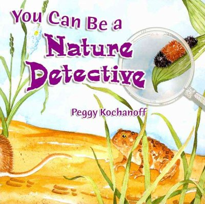 You Can Be a Nature Detective