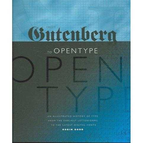 From Gutenberg to Opentype: An Illustrated History of Type from the Earliest Letterforms to the Latest Digital Fonts | ADLE International