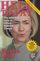 Hell to Pay: The Unfolding Story of Hillary Rodham Clinton: Hell to Pay