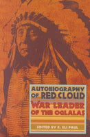 The Autobiography of Red Cloud: War Leader of the Oglalas