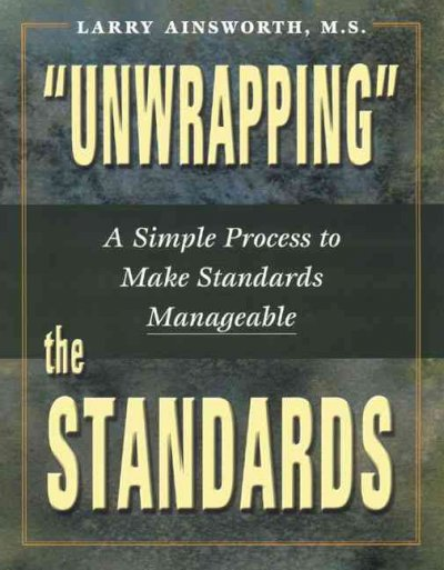 """""Unwrapping"""" the Standards: A Simple Process to Make Standards Manageable"