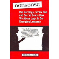 Nonsense:Red Herrings,Straw Men and Sacred Cows :How We Abuse Logic in Our Everyday | ADLE International