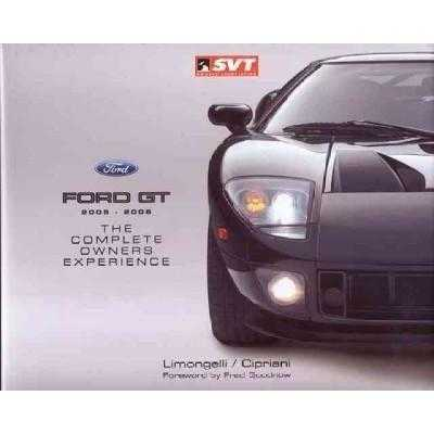 Ford Gt 2005-2006: The Complete Owners Experience | ADLE International