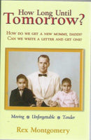 How Long Until Tomorrow?: How Do We Get a New Mommy, Daddy? Can We Write a Letter and Get One?