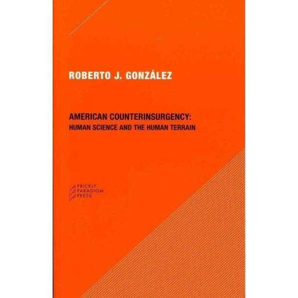 American Counterinsurgency: Human Science and the Human Terrain: American Counterinsurgency