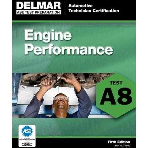 ASE Test Preparation - Engine Performance (A8) (DELMAR LEARNING'S ASE TEST PREP SERIES)