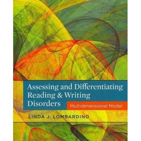 Assessing and Differentiating Reading & Writing Disorders: Multidimensional Model
