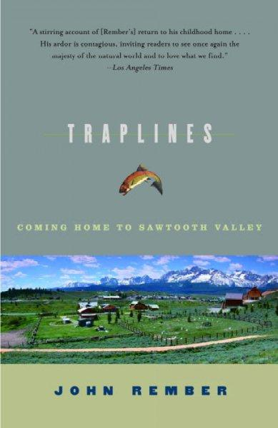 Traplines: Coming Home to Sawtooth Valley