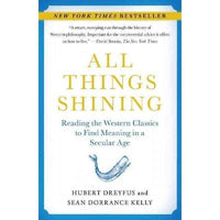 All Things Shining: Reading the Western Classics to Find Meaning in a Secular Age | ADLE International