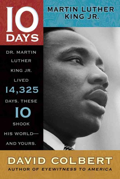 10 Days Martin Luther King Jr. (10 Days That Shook Your World)