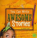 You Can Write Awesome Stories (First Facts)