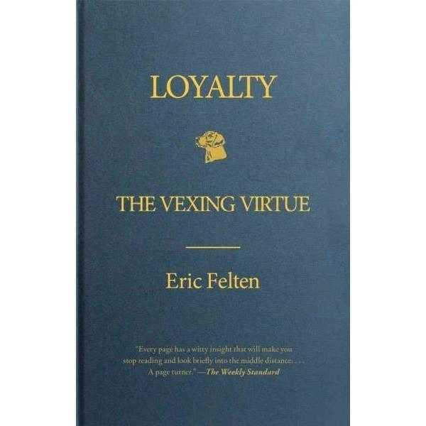 Loyalty: The Vexing Virtue | ADLE International