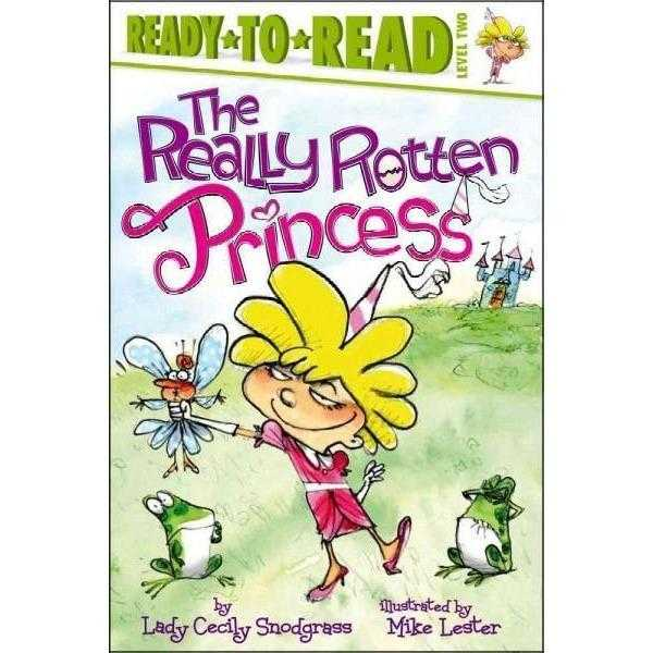 The Really Rotten Princess (Ready-to-Read. Level 2) | ADLE International