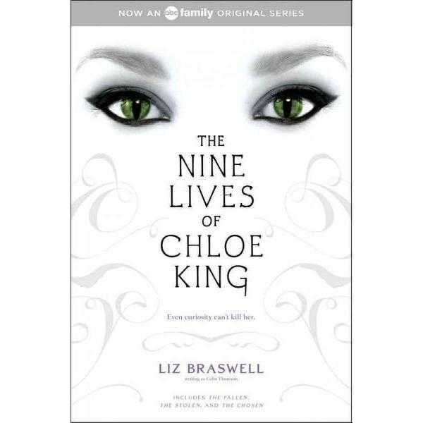 The Nine Lives of Chloe King: The Fallen / The Stolen / The Chosen (The Nine Lives of Chloe King)