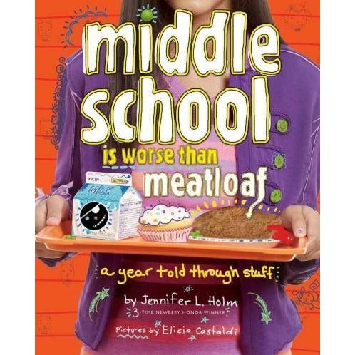 Middle School Is Worse Than Meatloaf: A Year Told Through Stuff | ADLE International