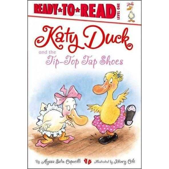 Katy Duck and the Tip-Top Tap Shoes: Level 1 (Ready-To-Read) | ADLE International