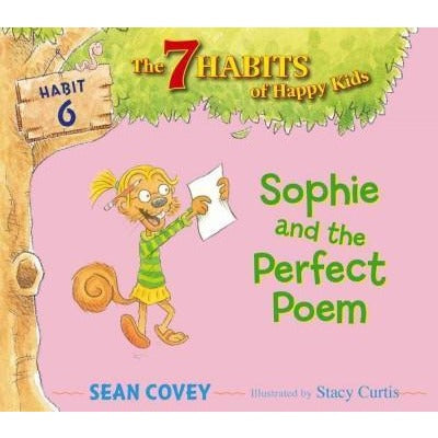 Sophie and the Perfect Poem (The 7 Habits of Happy Kids)