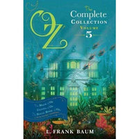 Oz, The Complete Collection, Volume 5: The Magic of Oz / Glinda of Oz / The Royal Book of Oz (Oz) | ADLE International