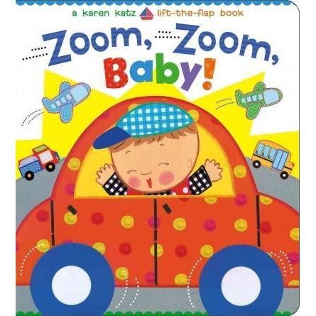 Zoom, Zoom, Baby! (Karen Katz Lift-the-Flap Books)