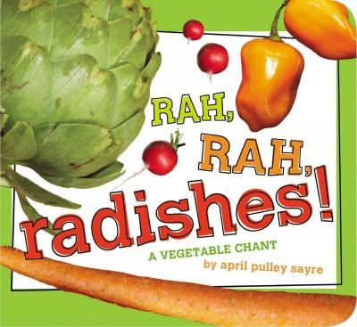 Rah, Rah, Radishes!: A Vegetable Chant (Classic Board Books)