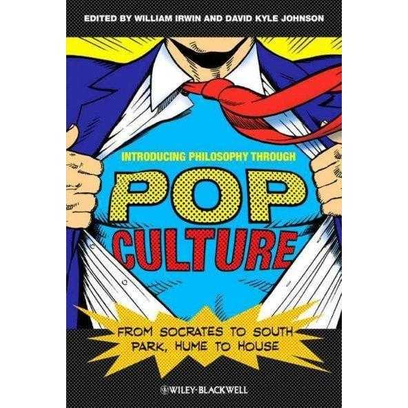 Introducing Philosophy Through Pop Culture: From Socrates to South Park, Hume to House | ADLE International