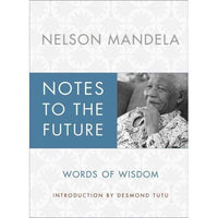 Notes to the Future: Words of Wisdom