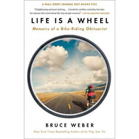 Life Is A Wheel: Memoirs of a Bike-Riding Obituarist: Life Is a Wheel: Memoirs of a Bike-Riding Obituarist