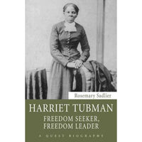 Harriet Tubman: Freedom Seeker, Freedom Leader (Quest Biography)