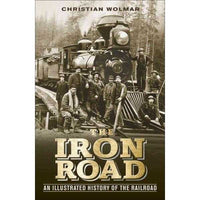 The Iron Road: An Illustrated History of the Railroad | ADLE International