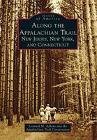 Along the Appalachian Trail: New Jersey, New York, and Connecticut (Images of America)