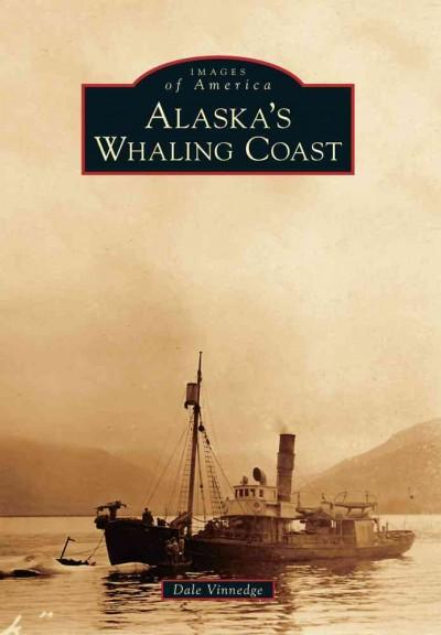Alaska's Whaling Coast (Images of America)