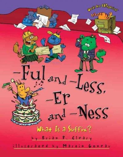 -Ful and -Less, -Er and -Ness: What Is a Suffix? (Words are Categorical)