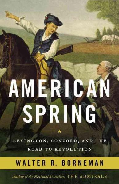 American Spring: Lexington, Concord, and the Road to Revolution; Library Edition