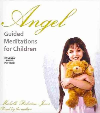 Angel Guided Meditations for Children: Included Pdf Disc