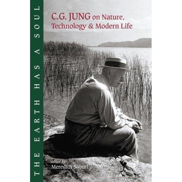 The Earth Has a Soul: C.g. Jung on Nature, Technology & Modern Life | ADLE International