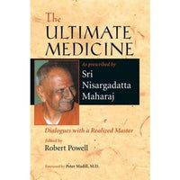 The Ultimate Medicine: As Prescribed by Sri Nisargadatta Maharaj | ADLE International