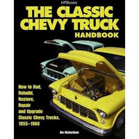 The Classic Chevy Truck Handbook: How to Rod, Rebuild, Restore, Repair and Upgrade Classic Chevy Trucks, 1955-1960 | ADLE International